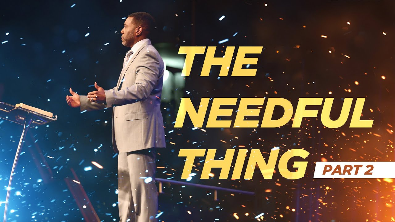 Sunday Service - The Needful Thing Pt 2