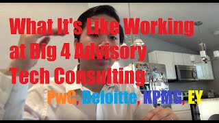 What It's Like to Work at Big 4 Advisory Consulting! [PwC/EY/Deloitte/KPMG] (Experience & Benefits!)