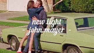 lyrics+vietsub// new light - john mayer (slowed down)