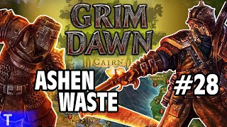 Grim Dawn Gameplay #28 [Tony] : ASHEN WASTE | 2 Player Co-op
