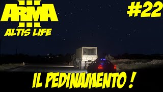 Altis Life (Arma III) - Gameplay ITA - Il PEDINAMENTO ! - #22