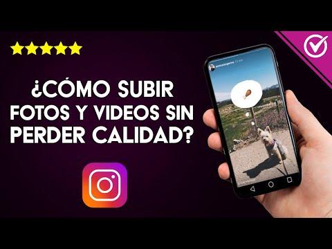Cómo Subir Fotos y Vídeos al Feed y a Instagram Stories sin Bajar ni Perder Calidad