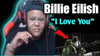 Billie Eilish - i love you (Live At The Greek Theatre)**REACTION**