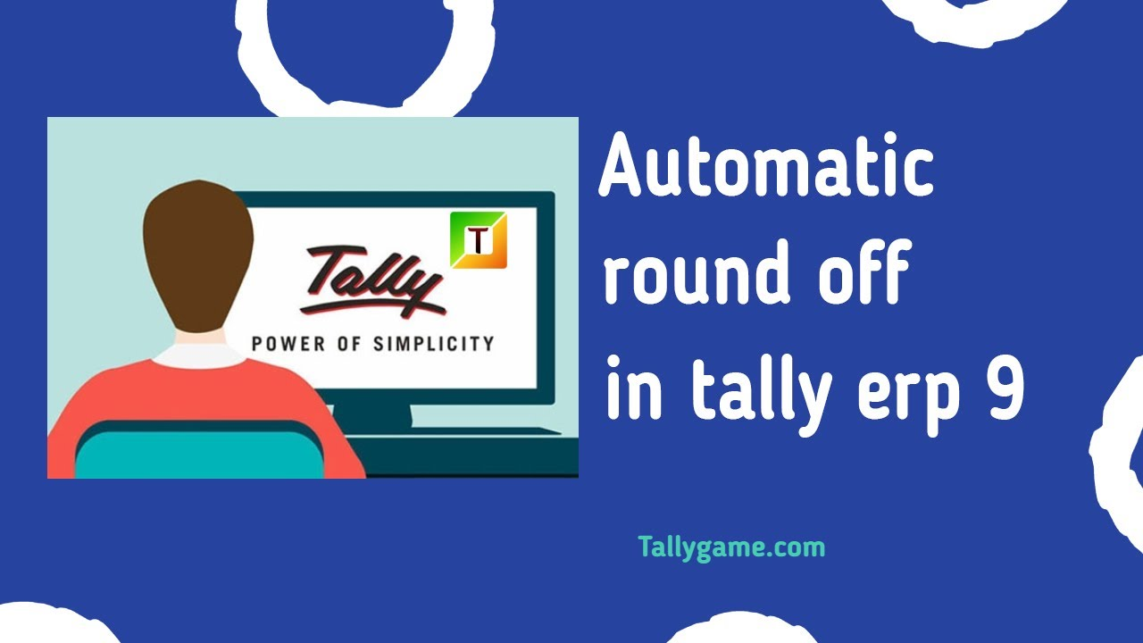 How to set automatic rounding off in tally ERP9