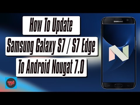 How To Install Android Nougat 7.0 On Samsung Galaxy S7 / S7 Edge
