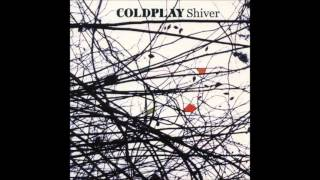 Coldplay: Careful Where You Stand (Shiver)