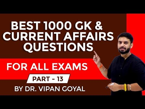 Best 1000 GK/GS Current Affairs Questions 2019 part 13 I RRB NTPC, UPSI by Dr Vipan Goyal I Study IQ
