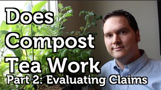 Does Compost Tea Work? Part 2 Fertilizer, Beneficial Bacteria and Big Vegetables