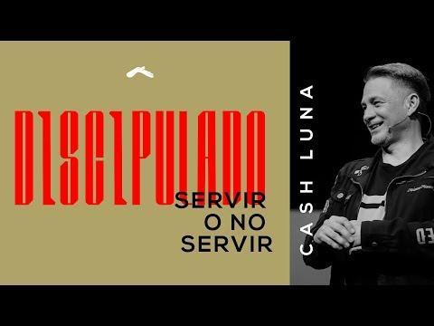 Pastor Cash Luna - Servir o no servir | Discipulado en Casa de Dios