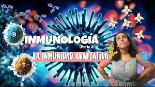 Inmunología (Parte 2) - La inmunidad adaptativa o adquirida. 2º de bachiller