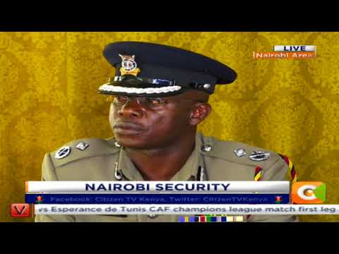 Citizen Extra : Nairobi security update