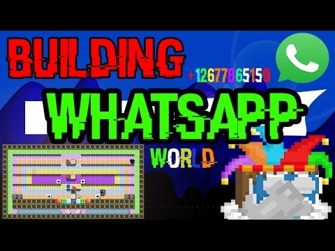 Growtopia | Building ' WHATSAPP ' World [Trade]