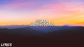 Sigala, Ella Eyre, Meghan Trainor ft. French Montana  - Just Got Paid (Lyrics) Video