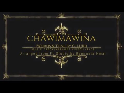 CHAWIMAWINA - (C. Luri (Mizo Gospel Song)) - Soundtrack/Karaoke video lyrics