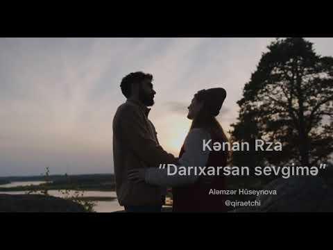 """Kənan Rza """"Darıxarsan sevgimə"""" (Aləmzər Hüseynova)"""