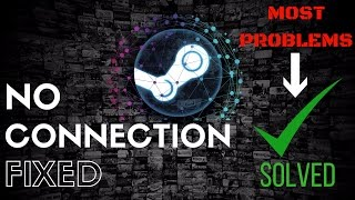 [Fixed] Steam No Connection / Could Not Connect / All Problems Solved