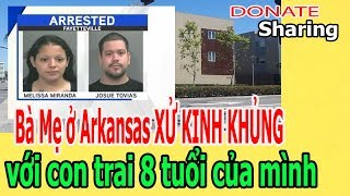 B,à M,ẹ ở Arkansas X,Ử K,I,NH KH,Ủ,NG v,ớ,i c,o,n tr,a,i 8 t,u,ổ,i  - Donate Sharing