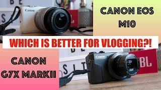 comparison of CANON G7X MARKii and CANON EOS M10