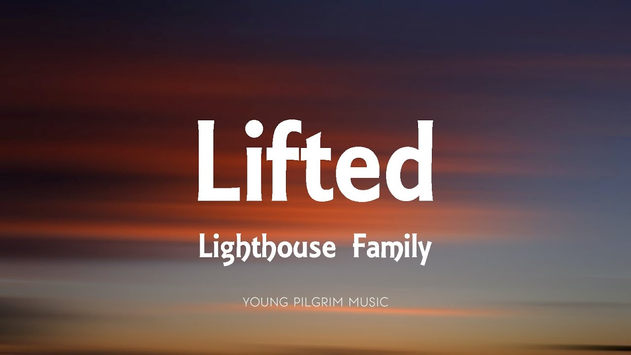 Download Lighthouse Family - Lifted (Lyrics)