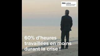 60% d'heures travaillées en moins durant la crise!