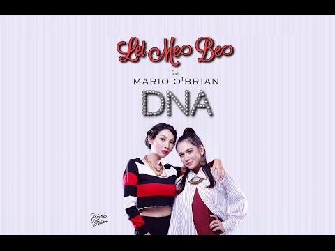DNA ft  Mario O' Brian - Let Me Be