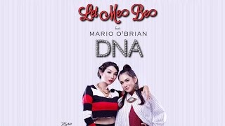 DNA ft  Mario O' Brian - Let Me Be (Official Lyric Video)