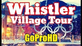Whistler Village Tour New (GoPro HD) - Christmas Winter Snow Walkthrough Blackcomb
