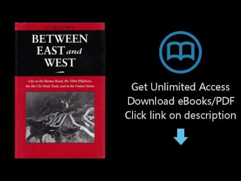 Between East and West: Life on the Burma Road, the Tibet Highway, the Ho Chi Minh Trail, And...