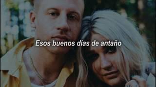 Macklemore ft Kesha - Good Old Days ║Subtitulada - Sub Español - Traducido