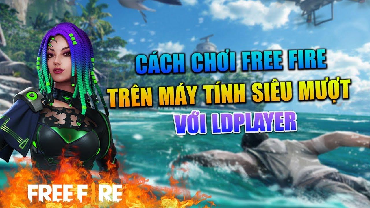 [Free Fire] Cách Chơi FREE FIRE Trên Máy Tính Siêu Mượt | Sỹ Kẹo