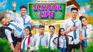 SCHOOL LIFE || THE SHIVAM