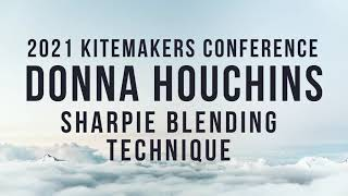 2021 Kitemakers Conference - Donna Houchins - Sharpie Blending Technique