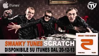 Swanky Tunes - Scratch (Original Mix Edit)