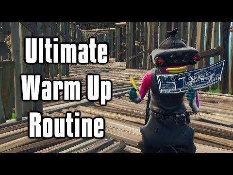 Ultimate Warm Up Routine - Aim/Build/Edit Drills For PC + Console (Fortnite Battle Royale)