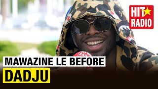 MAWAZINE LE BEFORE - DADJU SUR HIT RADIO