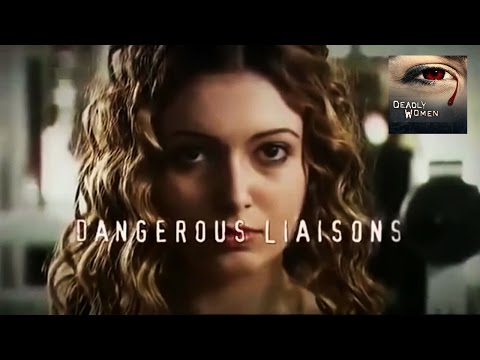 DEADLY WOMEN | Dangerous Liaisons | S4E4