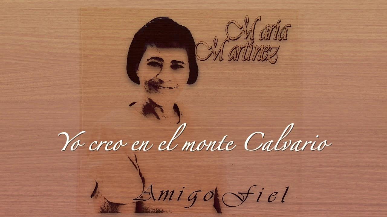 Yo creo en el monte Calvario | Maria Martinez