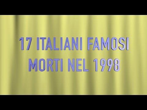 17 ITALIANI FAMOSI MORTI NEL 1998