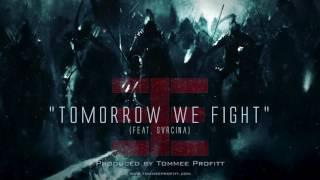 Download Tomorrow We Fight - Tommee Profitt (feat. Svrcina)