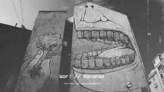 Worl - Bananas
