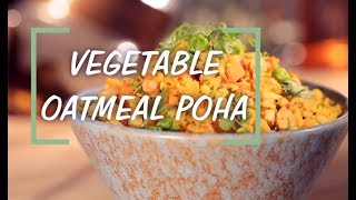 Vegetable Oatmeal Poha Recipe | Saffola Fit Foodie | How To | Healthy