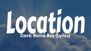 Dave, Burna Boy - Location (Lyrics)