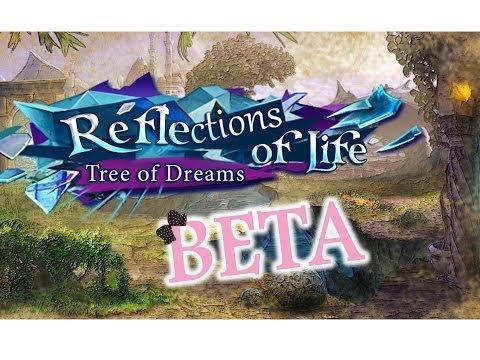 BETA DEMO - Reflections of Life: Tree of Dreams - w/Wardfire