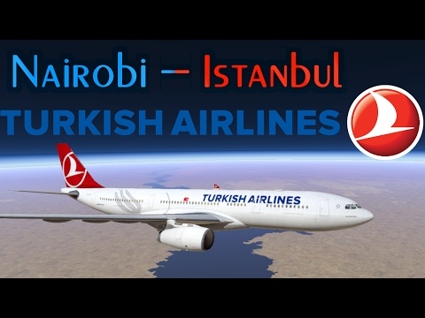 X-Plane 11 Nairobi - Istanbul - Turkish Airlines A330 (Jar Design A330-200)