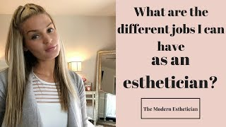 What are the different jobs I can have as an Esthetician? Esthetician girl boss✨✨