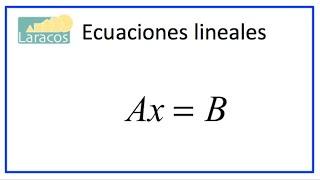 Ecuaciones Lineales tipo AX=B