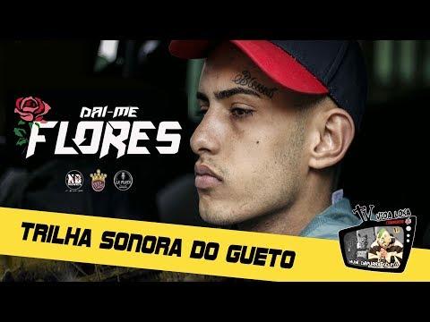 Trilha Sonora do Gueto - Dai-me Flores - Vídeo Clipe Oficial