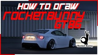 How To Draw- Rocketbunny-GT86/BRZ/FRS Step By Step