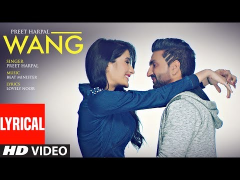WANG Preet Harpal Lyrical Video Song | Punjabi Songs 2017 | T-Series Apna Punjab