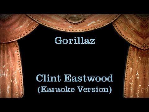 Gorillaz - Clint Eastwood - Lyrics (Karaoke Version)